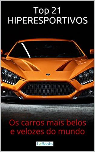 top-21-hiperesportivos-os-carros-mais-belos-e-velozes-do-mundo-portuguese-edition