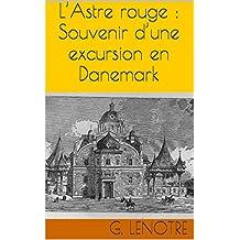 L'Astre rouge : Souvenir d'une excursion en Danemark (French Edition)