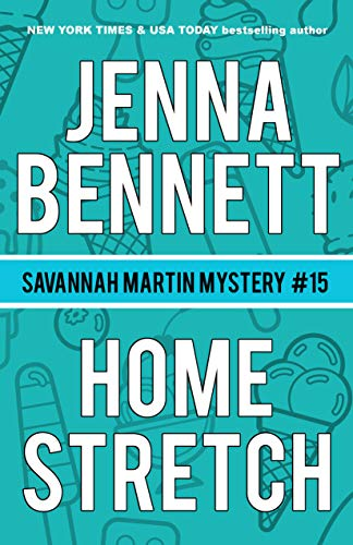 Home Stretch: A Savannah Martin Novel (Savannah Martin Mysteries Book 15)