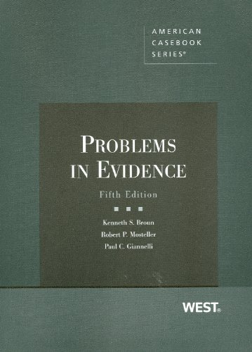 Problems In Evidence (American Casebook Series)