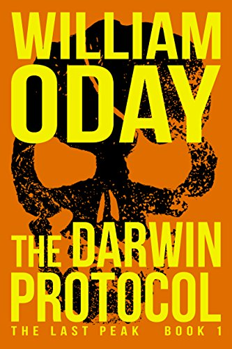The Darwin Protocol: A Thriller (The Last Peak Book 1) by [Oday, William]