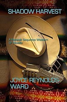 Shadow Harvest: A Netwalk Sequence Western SF Novella by [Reynolds-Ward, Joyce]