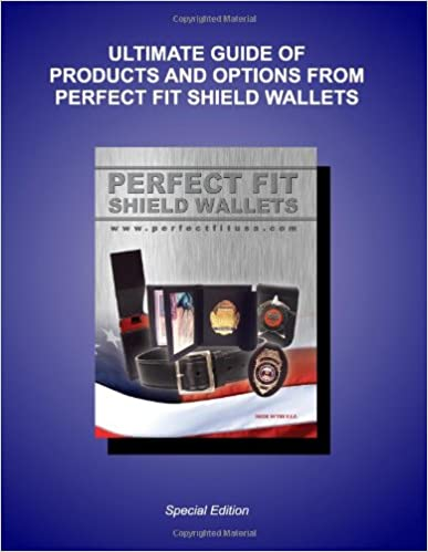 Ultimate Guide of Products and Options from Perfect Fit Shield Wallets: Volume 1