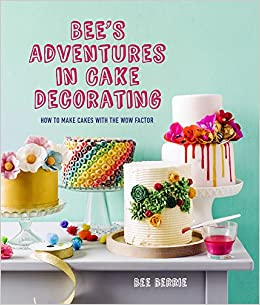 Bee S Adventures In Cake Decorating How To Make Cakes With The Wow