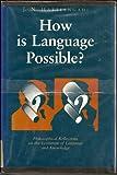 How Is Language Possible?, J. N. Hattiangadi, 0812690443