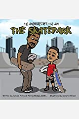 The Adventures of Little Jam: The Skatepark Paperback