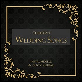 christian wedding songs instrumental acoustic guitar guitar wedding songs mp3. Black Bedroom Furniture Sets. Home Design Ideas