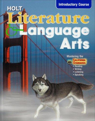 Holt Literature & Language Arts Introductory Course, California Edition (Holt Literature and Language Arts)