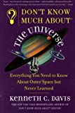 Don't Know Much About the Universe: Everything You Need to Know About Outer Space but Never Learned (Don't Know Much About Series)