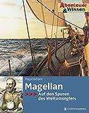 Abenteuer & Wissen. Magellan - Auf den Spuren des Weltumseglers