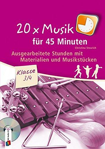 20 x Musik für 45 Minuten - Klasse 3/4: Ausgearbeitete Stunden mit Materialien und Musikstücken