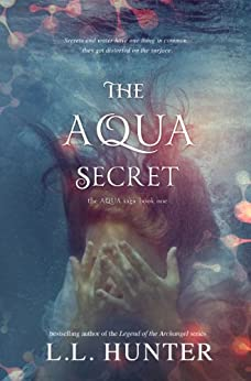The Aqua Secret (The Aqua Saga Book 1) by [Hunter, L.L.]