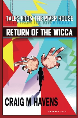 Download Return of the Wicca (Tales from the River House) (Volume 1) PDF