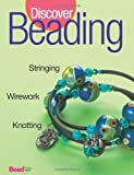 Discover Beading, Kalmbach Publishing Co. Staff, 0871162393