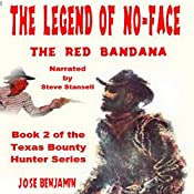 The Legend of No-Face: The Red Badana: Texas Bounty Hunter Series, Book 2 | Jose Benjamin