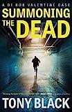 Summoning the Dead (DI Bob Valentine Book 3) by Tony Black (2016-10-06)
