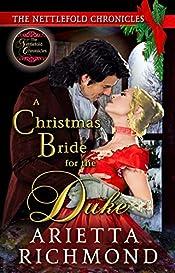 A Christmas Bride for the Duke: Clean Regency Romance (The Nettlefold Chronicles Book 4)