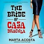 The Bride of Casa Dracula: The Casa Dracula Series, Book 3   Marta Acosta