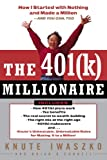 The 401(K) Millionaire, Knute Iwaszko and Brian O'Connell, 0812991869