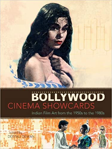 Bollywood Cinema Showcards: Indian Film Art from the 1950s to the 1980s