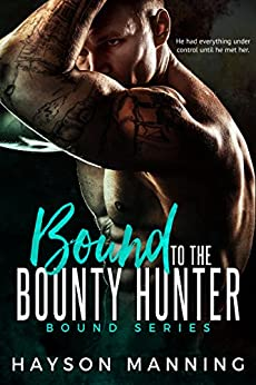Bound to the Bounty Hunter by [Manning, Hayson]