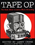 Tape Op: The Book About Creative Music Recording