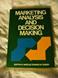 Marketing Analysis and Decision Making, Burton H. Marcus and Edward M. Tauber, 0316545996