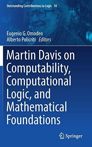 Martin Davis on Computability, Computational Logic, and Mathematical Foundations (Outstanding Contributions to Logic) ()