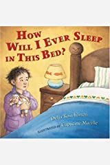 How Will I Ever Sleep in This Bed? Board book