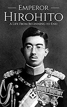 Amazon.com: Hirohito: A Life From Beginning to End eBook
