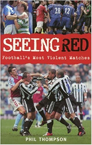Book Seeing Red: Football's Most Violent Matches