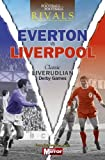 Rivals: Everton vs Liverpool - Classic Merseyside Derby Games