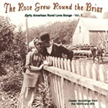 VARIOUS - ROSE GREW ROUND THE BRIAR, THE - VOLUME