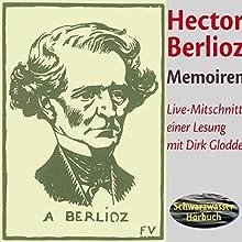 Memoiren des Hector Berlioz Hörbuch von Hector Berlioz Gesprochen von: Dirk Glodde