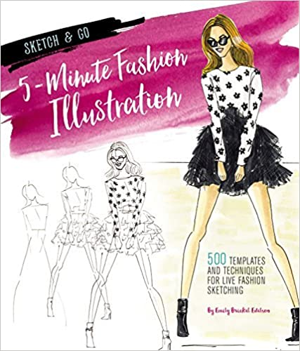 Sketch and Go: 5-Minute Fashion Illustration: 500 Templates and Techniques for Live Fashion Sketching (Sketch & Go) by Emily Brickel Edelson (2016-10-11)