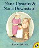 Nana Upstairs and Nana Downstairs, Tomie dePaola, 0808526863
