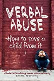 Verbal abuse: How to save a child from it. Understanding and preventing.