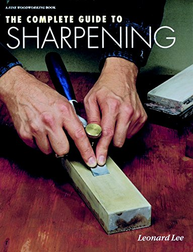 The Complete Guide to Sharpening (Fine Woodworking) by Leonard Lee.pdf