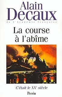 C'était le XXème siècle : [2] : La course à l'abîme, Decaux, Alain