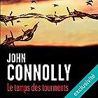 Le temps des tourments: Charlie Parker 15 | Livre audio Auteur(s) : John Connolly Narrateur(s) : François Tavares