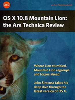 OS X 10.8 Mountain Lion: the Ars Technica Review by [Siracusa, John]