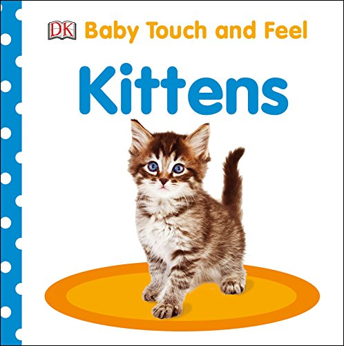 (Baby Touch and Feel: Kittens)