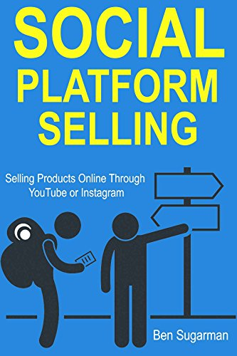 Social Platform Selling: Selling Products Online Through YouTube or Instagram