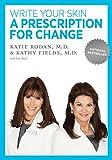 Prescription for Change, Katie Rodan and Kathy Fields, 0982460805