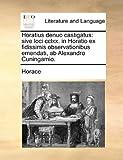 Horatius Denuo Castigatus, Horace, 1140989545