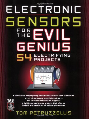 Electronics Sensors for the Evil Genius: 54 Electrifying Projects: Amazon.es: Thomas Petruzzellis: Libros en idiomas extranjeros