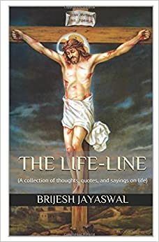Book THE LIFE-LINE: (A collection of thoughts, quotes, and sayings on life)