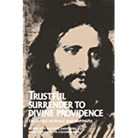 Trustful Surrender to Divine Providence: The Secret to Peace and Happiness