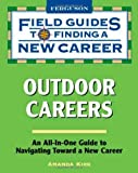 img - for Outdoor Careers (Field Guides to Finding a New Career (Hardcover)) by Amanda Kirk (2009-07-01) book / textbook / text book