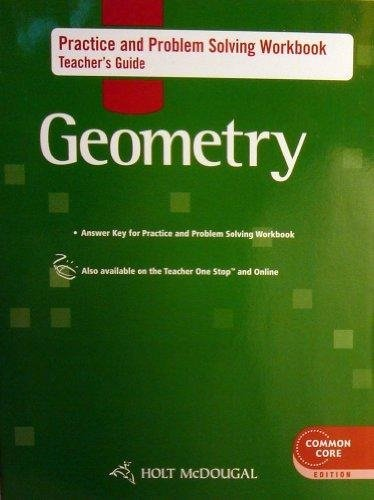 Holt McDougal Geometry: Practice and Problem Solving Workbook Teacher ()